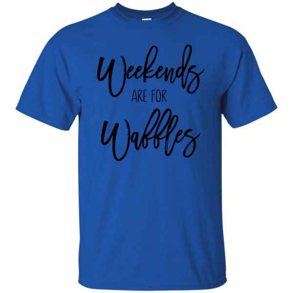 weekends are for waffles t shirt - royal blue
