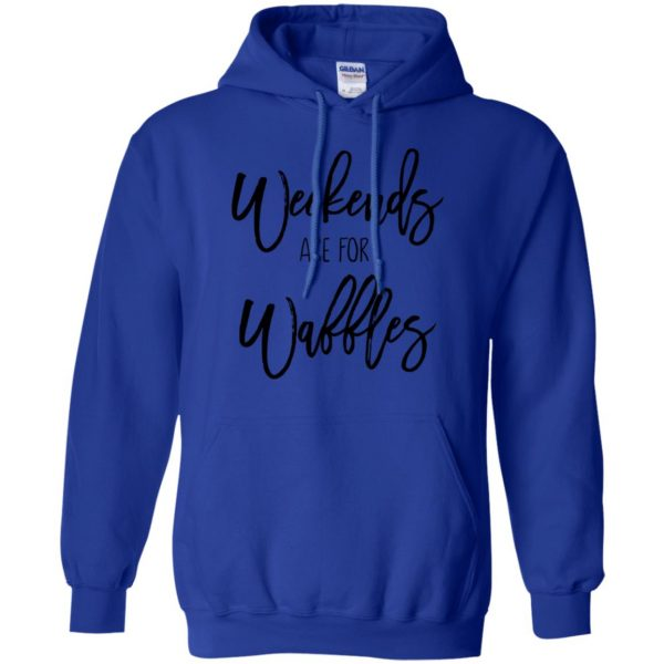 weekends are for waffles hoodie - royal blue