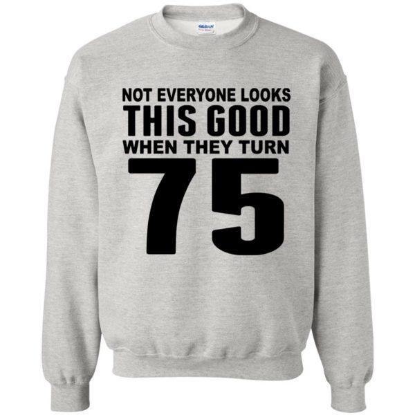 75th birthday sweatshirt - ash