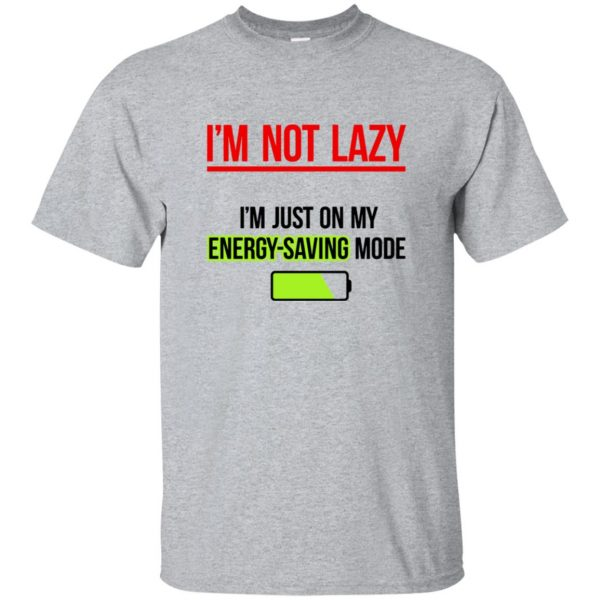 im not lazy shirt - sport grey