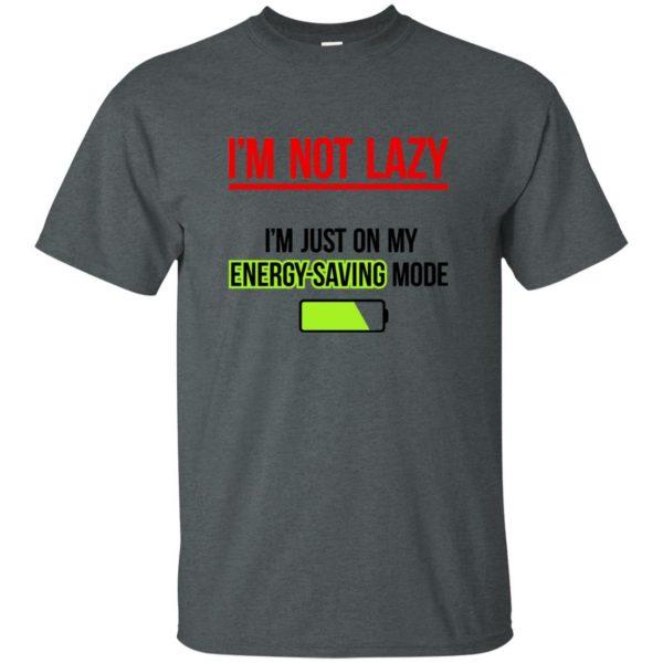 im not lazy t shirt - dark heather