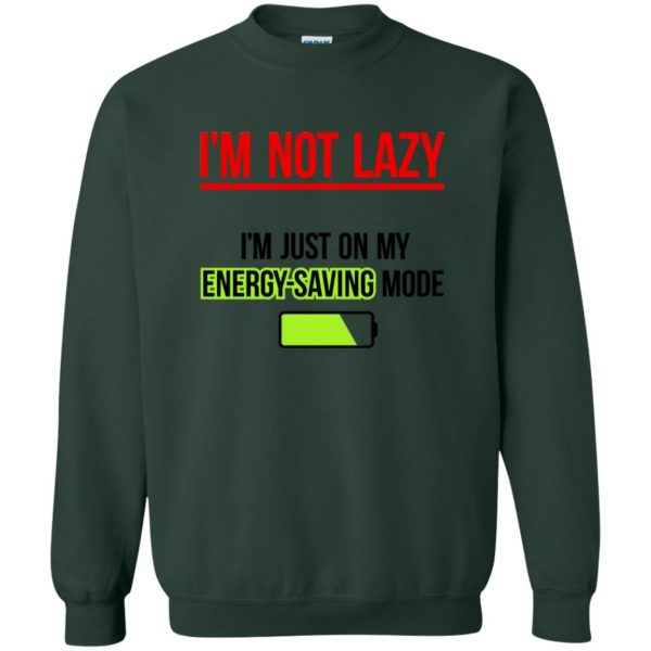 im not lazy sweatshirt - forest green