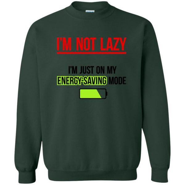 im not lazy sweatshirt - forest green
