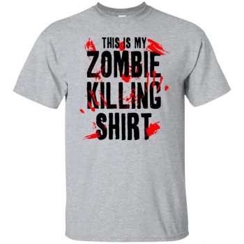 this is my zombie killing shirt - sport grey