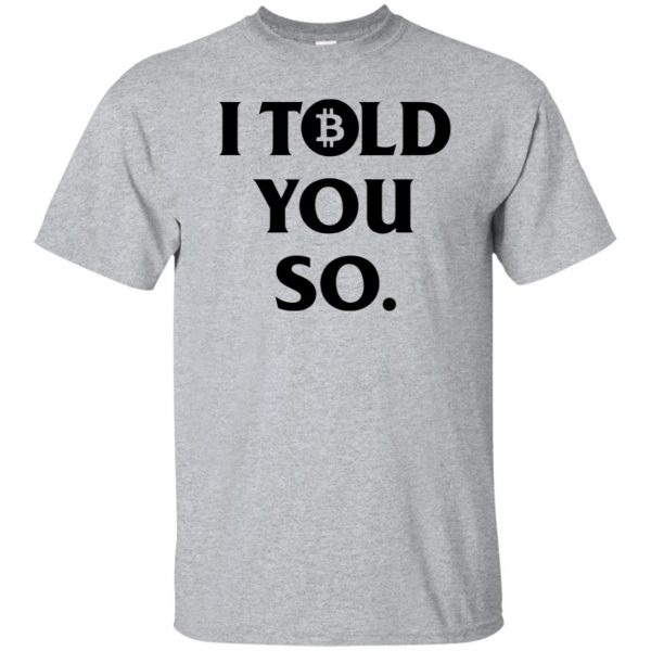 i told you so t shirt - sport grey