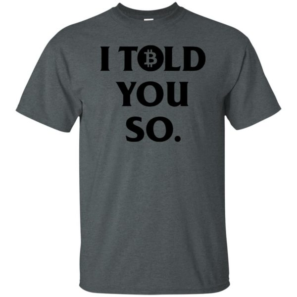 i told you so t shirt - dark heather