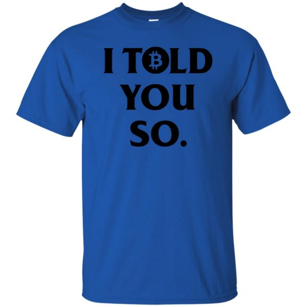 i told you so t shirt - royal blue