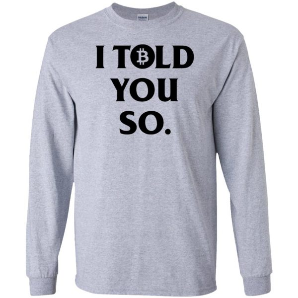 i told you so long sleeve - sport grey