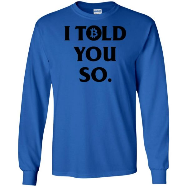 i told you so long sleeve - royal blue