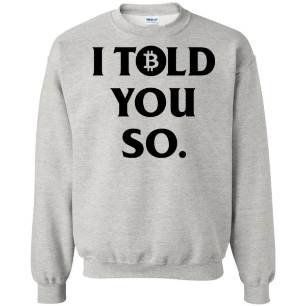 i told you so sweatshirt - ash