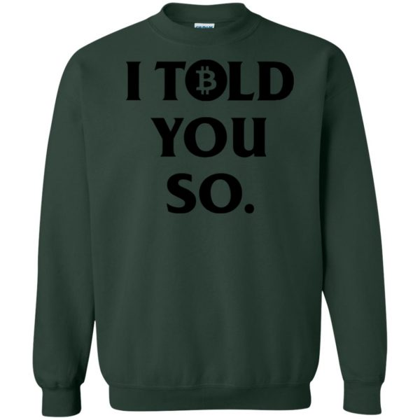 i told you so sweatshirt - forest green