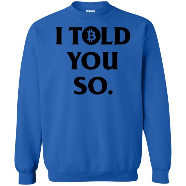 i told you so sweatshirt - royal blue