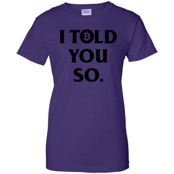 i told you so womens t shirt - lady t shirt - purple