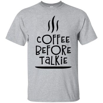 coffee before talkie shirt - sport grey
