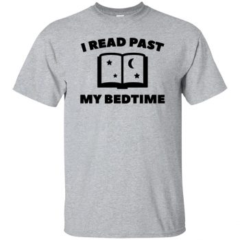 i read past my bedtime t shirt - sport grey