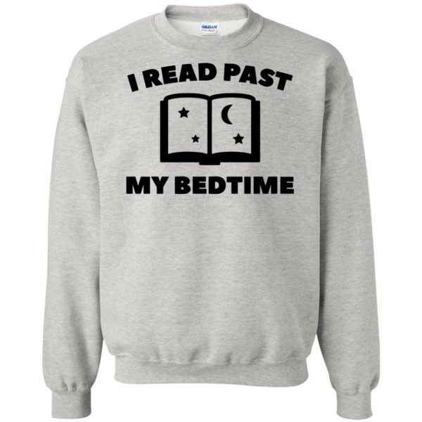 i read past my bedtime sweatshirt - ash
