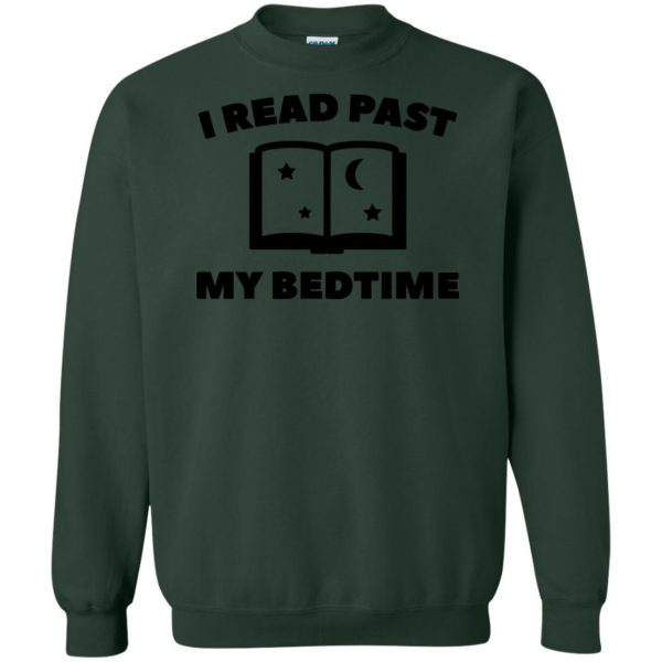i read past my bedtime sweatshirt - forest green