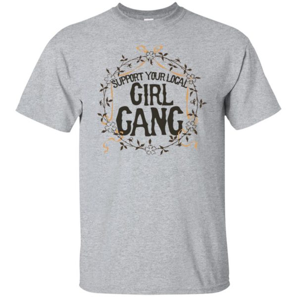 support your local girl gang shirt - sport grey