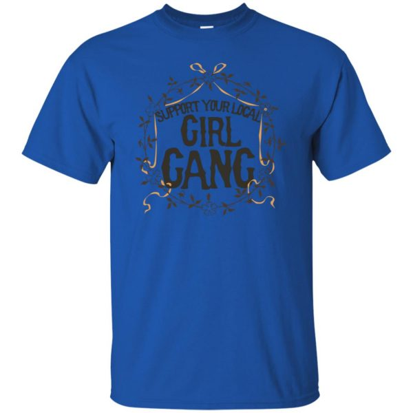 support your local girl gang t shirt - royal blue