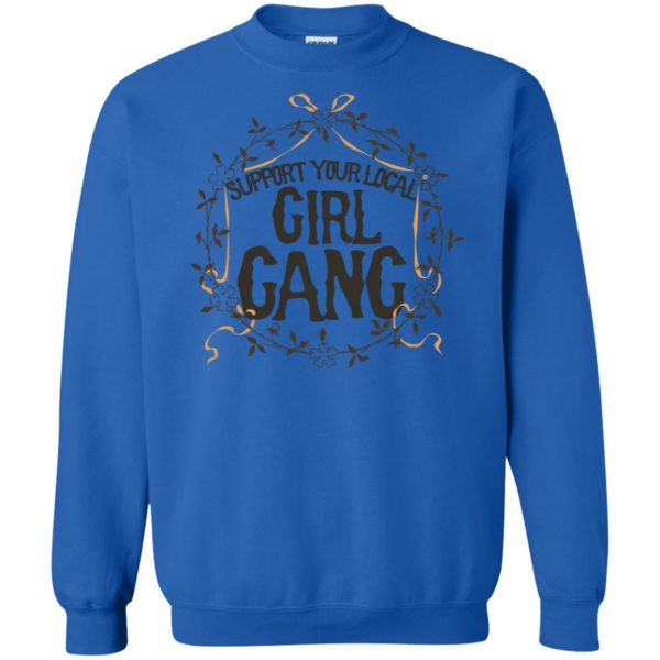 support your local girl gang sweatshirt - royal blue
