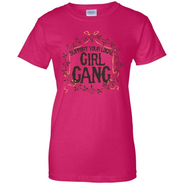 support your local girl gang womens t shirt - lady t shirt - pink heliconia