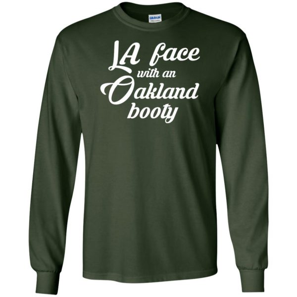 la face with an oakland booty long sleeve - forest green