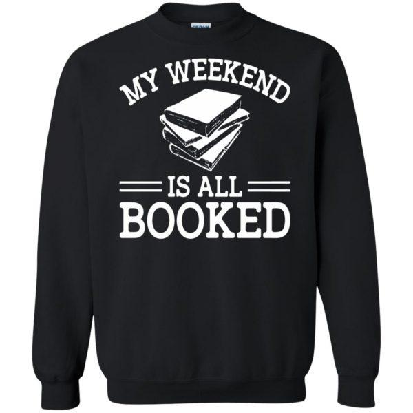 my weekend is all booked sweatshirt - black