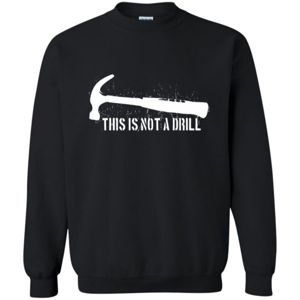 this is not a drill sweatshirt - black