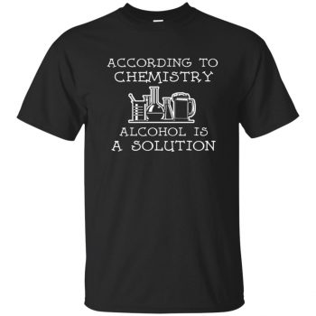 alcohol is a solution shirt - black