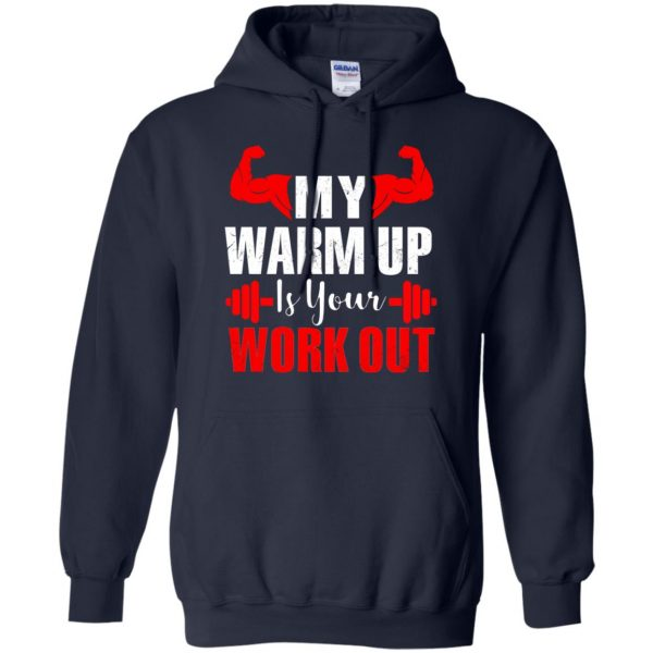 my warmup is your workout hoodie - navy blue