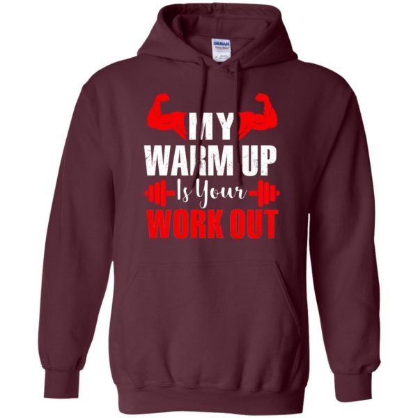 my warmup is your workout hoodie - maroon