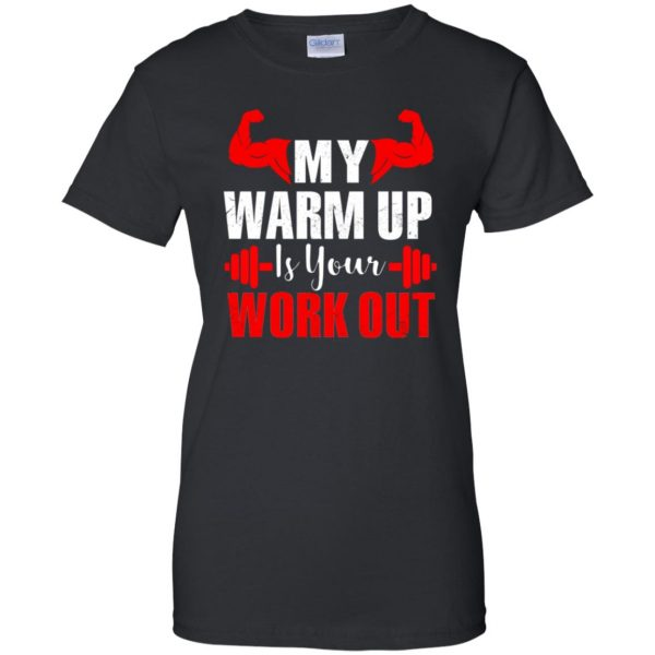 my warmup is your workout womens t shirt - lady t shirt - black