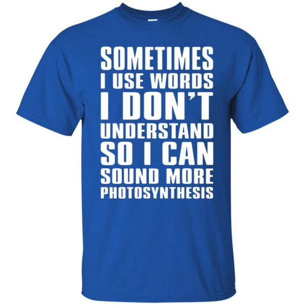sometimes i use big words photosynthesis t shirt - royal blue