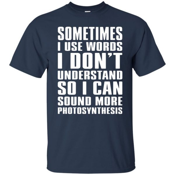 sometimes i use big words photosynthesis t shirt - navy blue