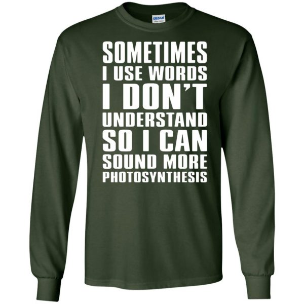 sometimes i use big words photosynthesis long sleeve - forest green