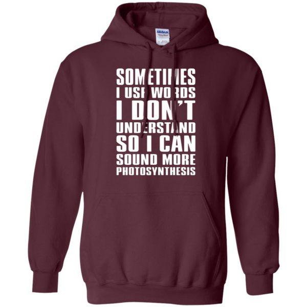 sometimes i use big words photosynthesis hoodie - maroon