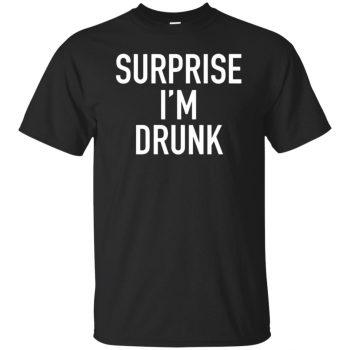 surprise i'm drunk shirt - black
