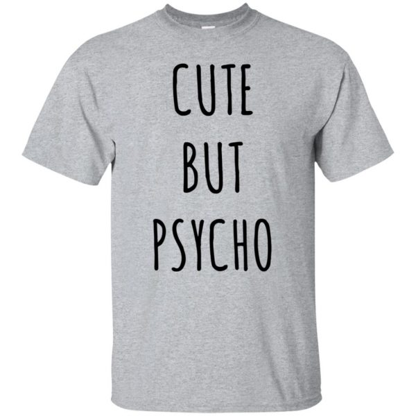 cute but psycho t shirt - sport grey