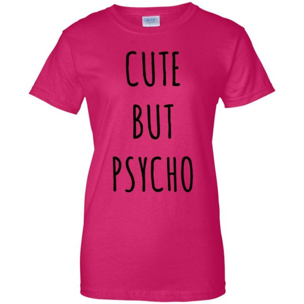 cute but psycho womens t shirt - lady t shirt - pink heliconia