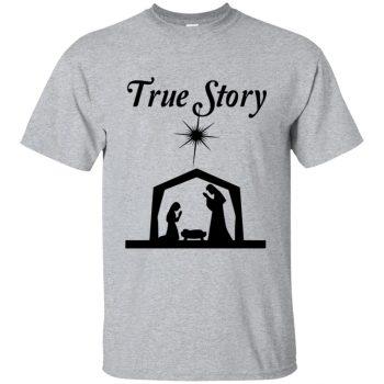 true story shirt - sport grey