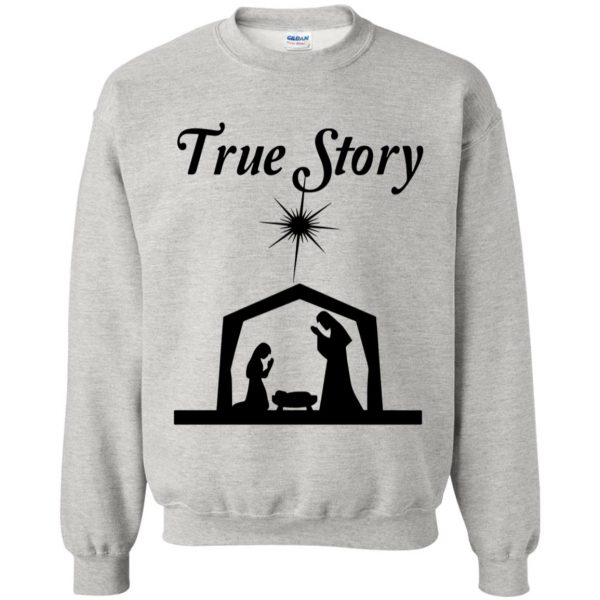 true story sweatshirt - ash