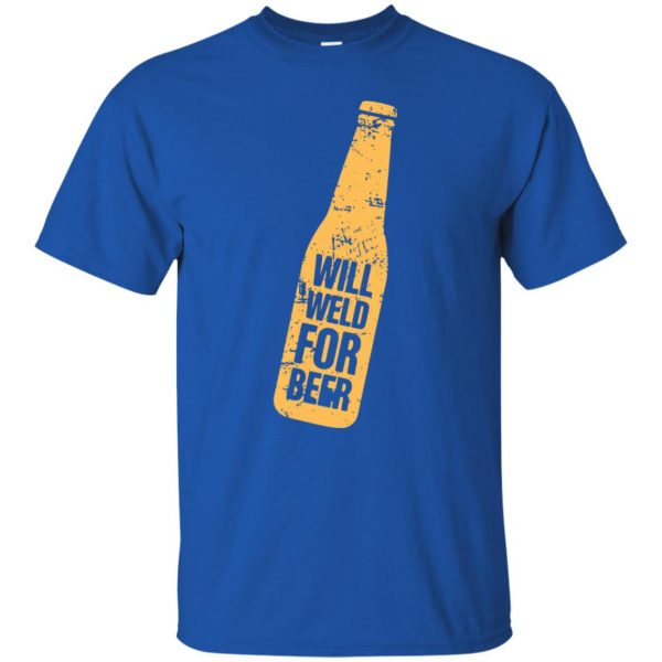 Will Weld For Beer t shirt - royal blue