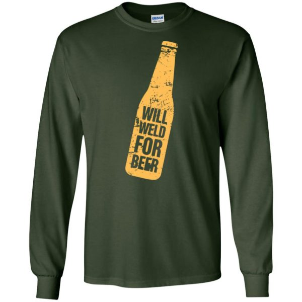 Will Weld For Beer long sleeve - forest green