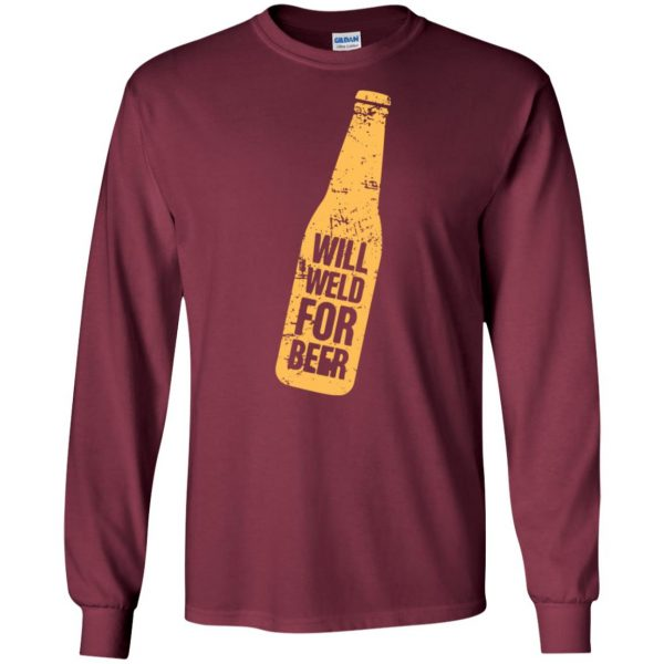 Will Weld For Beer long sleeve - maroon