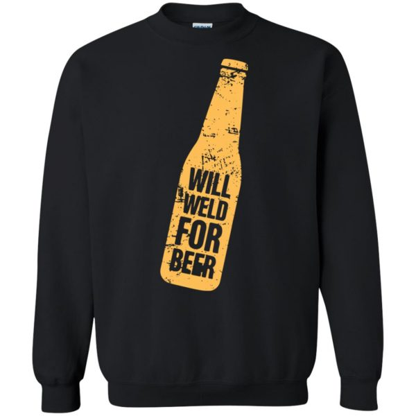 Will Weld For Beer sweatshirt - black
