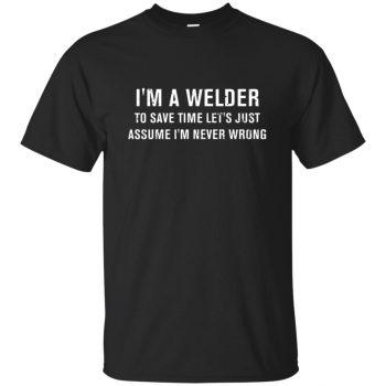 I'm A Welder T-shirt - black