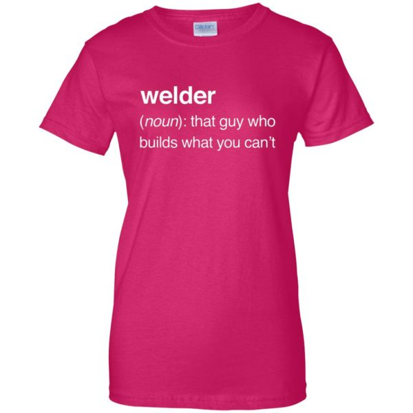 Funny Welder Definition womens t shirt - lady t shirt - pink heliconia