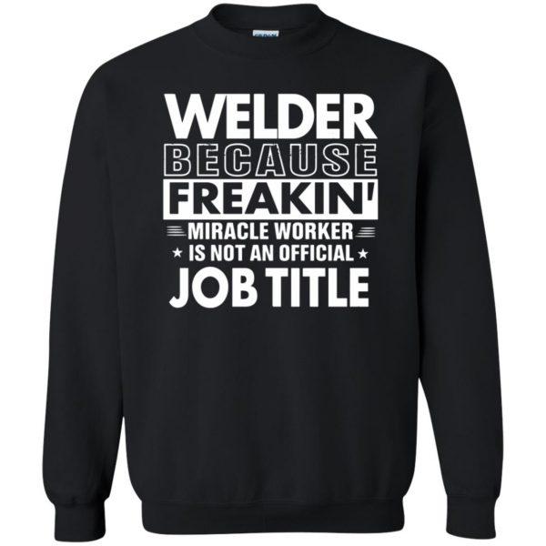 WELDER Funny Job title sweatshirt - black