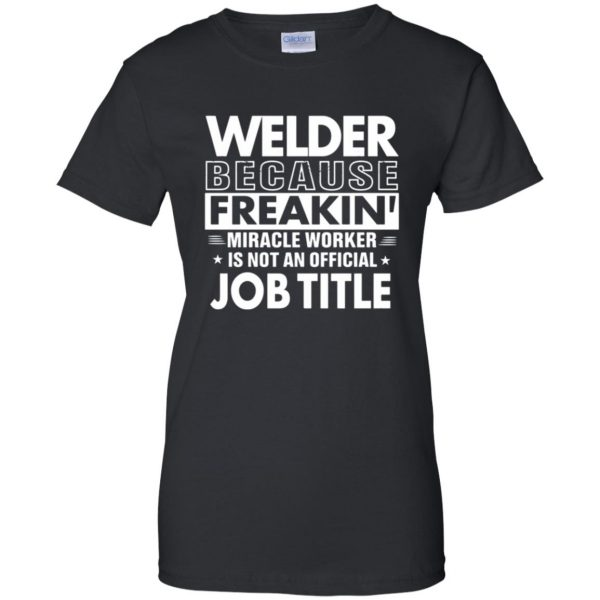 WELDER Funny Job title womens t shirt - lady t shirt - black