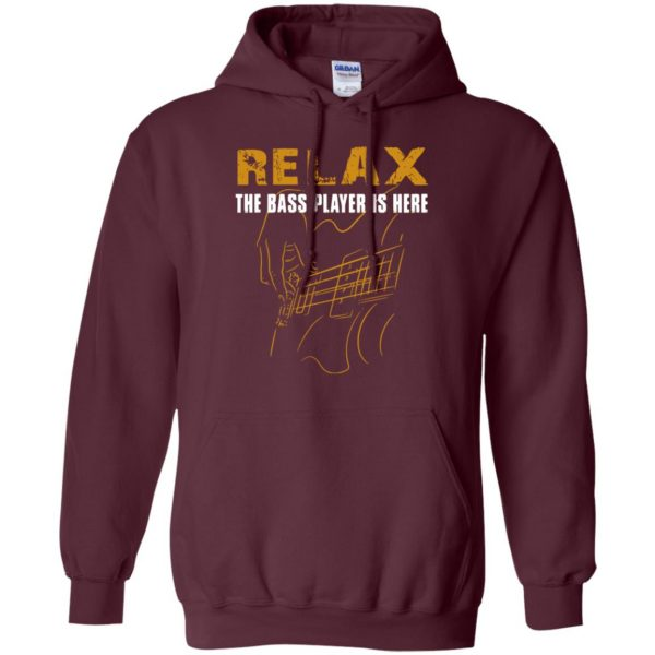 Relax The Bass Player Is Here hoodie - maroon